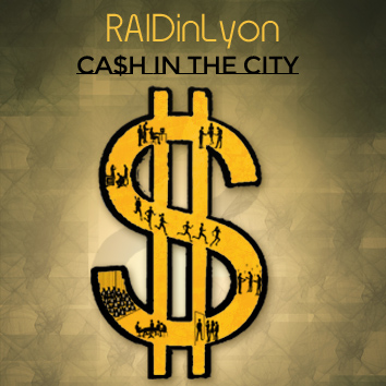 RAIDinLyon 2017 – Ca$h in the city